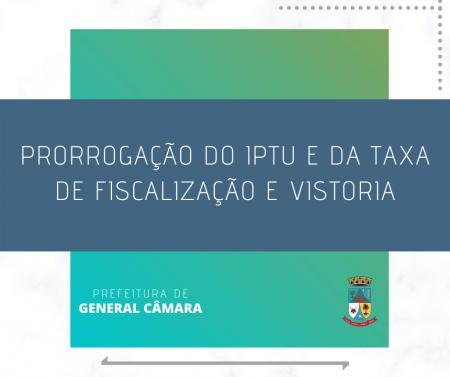 Prorrogação do IPTU e da Taxa de Fiscalização e Vistoria